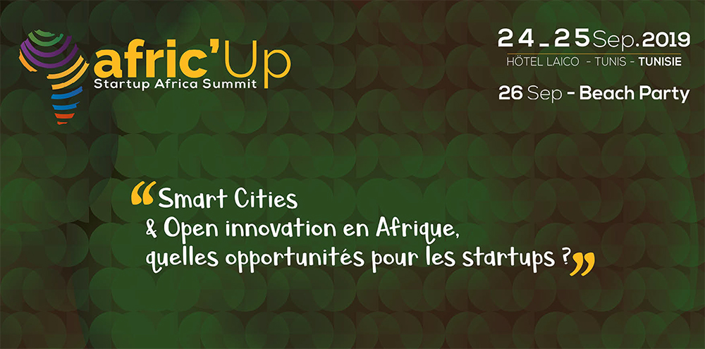Afric'Up 2019 , Smart City & Open innovation in Africa, quelles opportunités pour les startups?